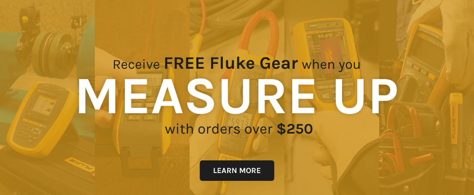 Measure Up - Get Free Fluke Gear with Purchases over $250